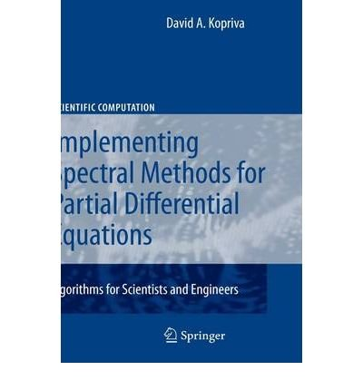 9783540927419: Implementing Spectral Methods for Partial Differential Equations: Algorithms for Scientists and Engineers