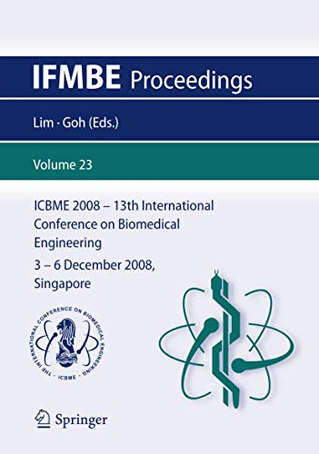13th International Conference on Biomedical Engineering: Icbme 2008, 3-6 December 2008, Singapore (...