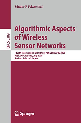 Algorithmic Aspects of Wireless Sensor Networks: Fourth