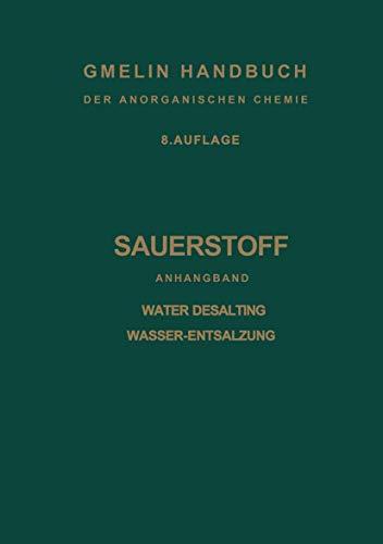 9783540932802: Sauerstoff: Anhangband Water Desalting Wasser-Entsalzung (Gmelin Handbook of Inorganic and Organometallic Chemistry - 8th edition)