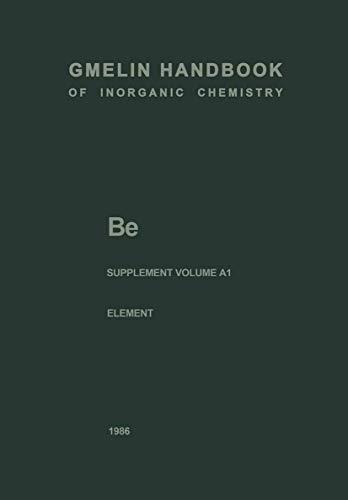 9783540935346: Be Beryllium: The Element. Production, Atom, Molecules, Chemical Behavior, Toxicology (Gmelin Handbook of Inorganic and Organometallic Chemistry - 8th edition)