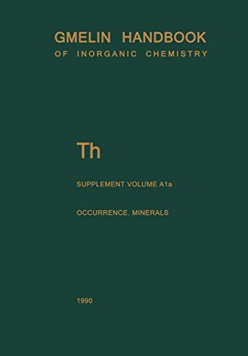 9783540936114: Th Thorium: Natural Occurrence. Minerals (Excluding Silicates): Th - Thorium. Supplement Vol 1a: Natural Occurrence Minerals (Excluding Silicates) ... and Organometallic Chemistry - 8th edition)