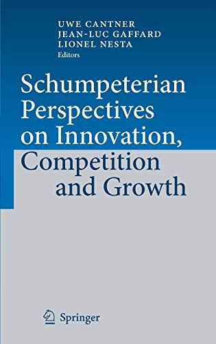 Schumpeterian Perspectives on Innovation, Competition and Growth