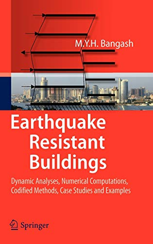 9783540938170: Earthquake Resistant Buildings: Dynamic Analyses, Numerical Computations, Codified Methods, Case Studies and Examples