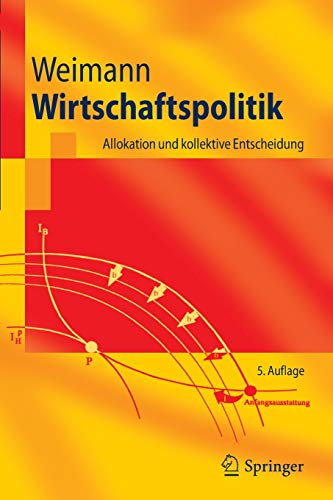 9783540938668: Wirtschaftspolitik: Allokation und kollektive Entscheidung (Springer-Lehrbuch) (German Edition)