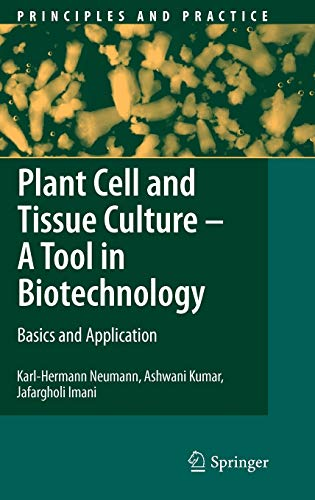9783540938828: Plant Cell and Tissue Culture - A Tool in Biotechnology: Basics and Application (Principles and Practice)