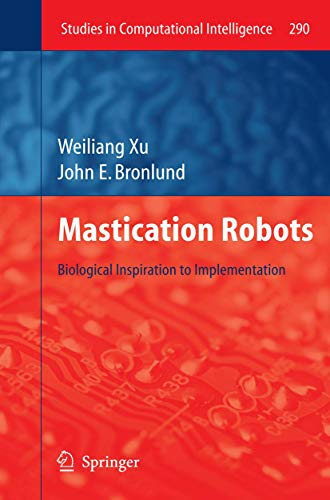 Mastication Robots: Biological Inspiration to Implementation (Hardcover): Weilang Xu