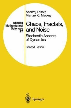 9783540940494: Chaos, Fractals and Noise: Stochastic Aspects of Dynamics
