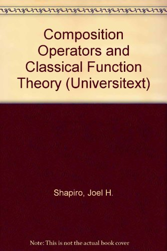 9783540940678: Composition Operators and Classical Function Theory (Universitext)