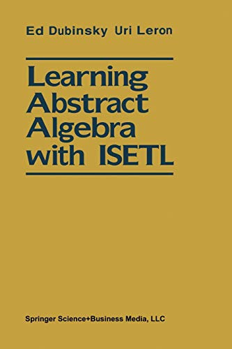 9783540941521: Learning Abstract Algebra with ISETL: Macintosh™ Diskette Provided (German Edition)
