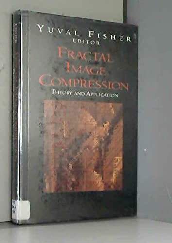9783540942115: Fractal Image Compression. Theory and Application.