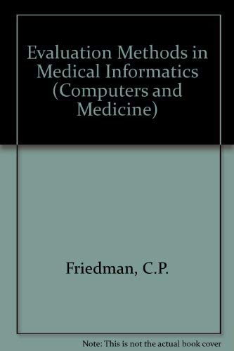 9783540942283: Evaluation Methods in Medical Informatics (Computers and Medicine)