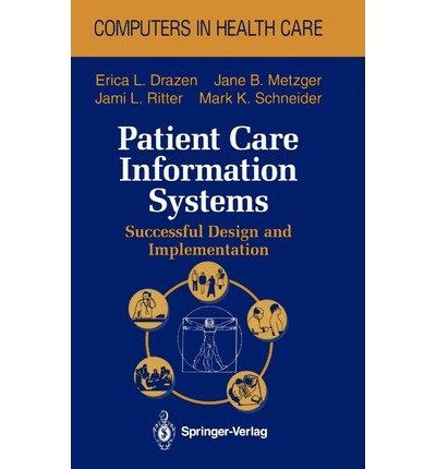 9783540942559: Patient Care Information Systems: Successful Design and Implementation (Computers in Health Care)