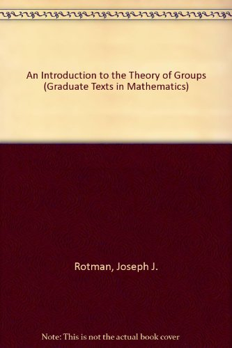9783540942856: An Introduction to the Theory of Groups (Graduate Texts in Mathematics)