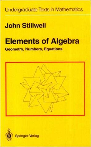 9783540942900: Elements of Algebra (Undergraduate Texts in Mathematics)
