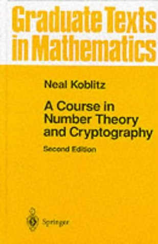 9783540942931: A COURSE IN NUMBER THEORY AND CRYPTOGRAPHY