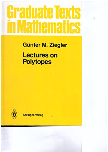 9783540943297: Lectures on Polytopes (Graduate Texts in Mathematics)