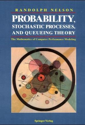9783540944522: Probability, Stochastic Processes, And Queueing Theory