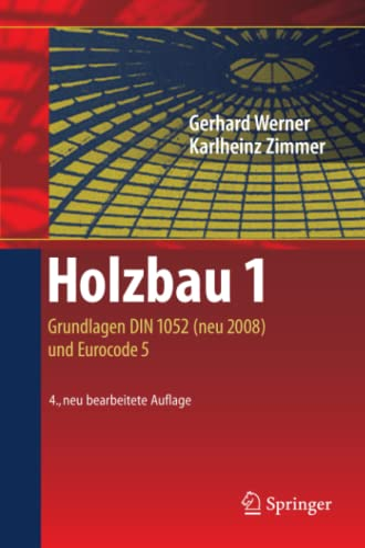Holzbau 1. Grundlagen DIN 1052 (neu 2008): Werner, Gerhard, Karlheinz