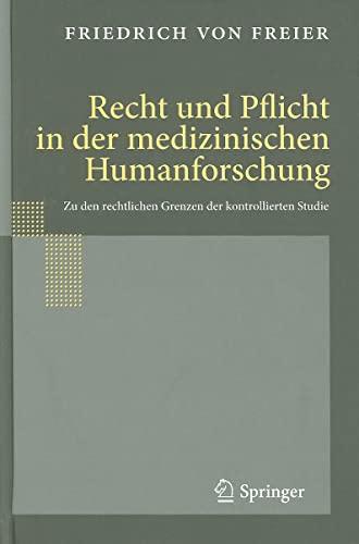 9783540958765: Recht und Pflicht in der medizinischen Humanforschung: Zu den rechtlichen Grenzen der kontrollierten Studie (German Edition)