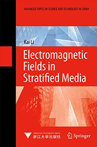 9783540959632: Electromagnetic Fields in Stratified Media (Advanced Topics in Science and Technology in China)