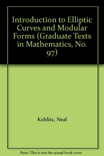 9783540960294: Introduction to Elliptic Curves and Modular Forms