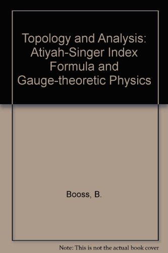 9783540961123: Topology and Analysis: Atiyah-Singer Index Formula and Gauge-theoretic Physics