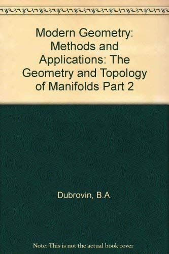 9783540961628: Modern Geometry: Methods and Applications: The Geometry and Topology of Manifolds Part 2