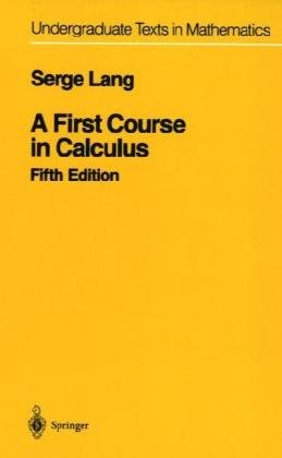 9783540962014: A First Course in Calculus (Undergraduate Texts in Mathematics)