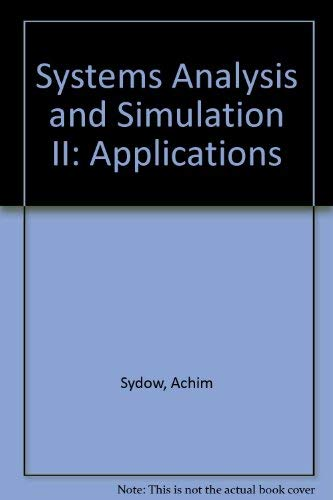 Systems Analysis and Simulation II: Applications: Sydow, Achim