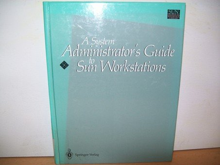 9783540972501: A System Administrator's Guide to SUN Workstations (SUN Technical Reference Library)