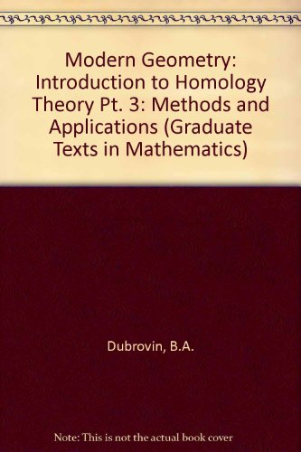 9783540972716: Modern Geometry: Introduction to Homology Theory Pt. 3: Methods and Applications (Graduate Texts in Mathematics)