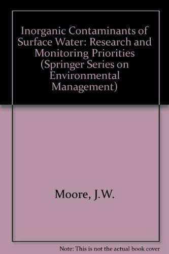 9783540972815: Inorganic Contaminants of Surface Water: Research and Monitoring Priorities (Springer Series on Environmental Management)