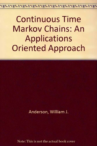 9783540973690: Continuous Time Markov Chains: An Applications Oriented Approach (Springer series in statistics)