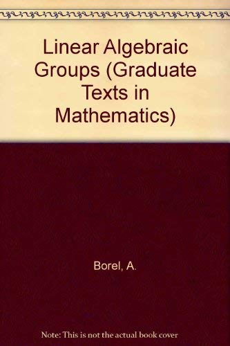 9783540973706: Linear Algebraic Groups (Graduate Texts in Mathematics)