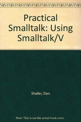 9783540973942: Practical Smalltalk: Using Smalltalk/V