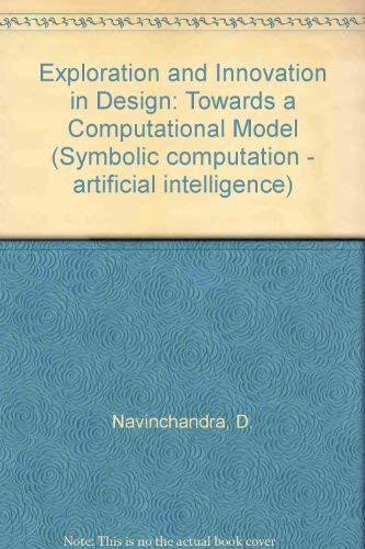 9783540974819: Exploration and Innovation in Design: Towards a Computational Model (Symbolic computation - artificial intelligence)