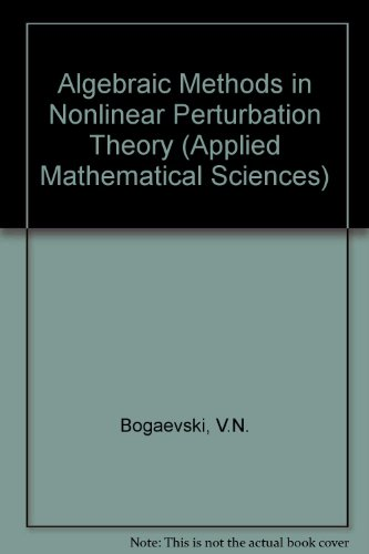 9783540974918: Algebraic Methods in Nonlinear Perturbation Theory (Applied Mathematical Sciences)