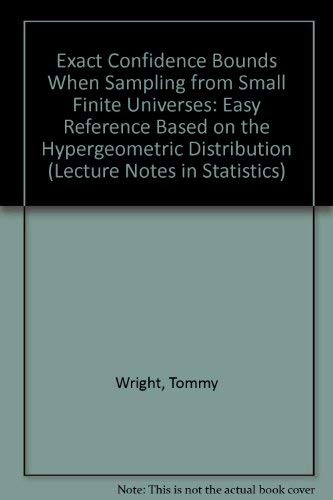 9783540975151: Exact Confidence Bounds When Sampling from Small Finite Universes: Easy Reference Based on the Hypergeometric Distribution (Lecture Notes in Statistics)