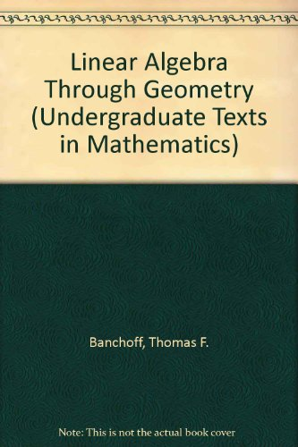 9783540975861: Linear Algebra Through Geometry (Undergraduate Texts in Mathematics)