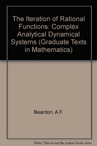 9783540975892: The Iteration of Rational Functions: Complex Analytical Dynamical Systems (Graduate Texts in Mathematics)