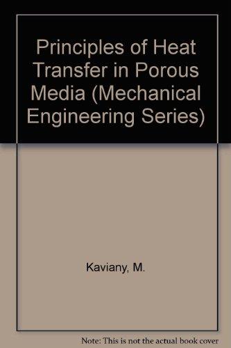 9783540975939: Principles of Heat Transfer in Porous Media (Mechanical Engineering Series)