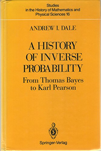 9783540976202: A History of Inverse Probability: From Thomas Bayes to Karl Pearson (Studies in the History of Mathematics & Physical Sciences)