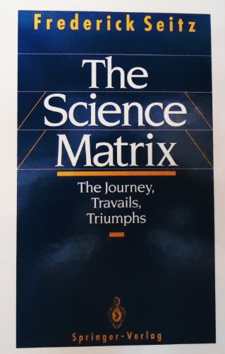9783540976776: The Science Matrix: The Journey, Travails, Triumphs