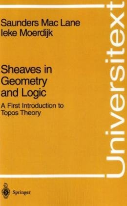 9783540977100: Sheaves in Geometry and Logic: A First Introduction to Topos Theory