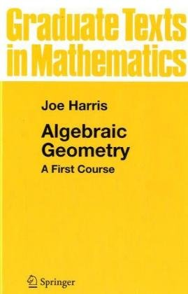 9783540977162: Algebraic Geometry: A First Course (Graduate Texts in Mathematics)