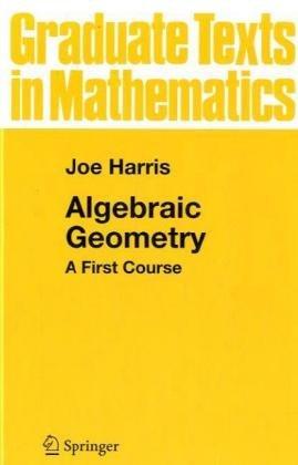 9783540977162: Algebraic Geometry: A First Course (Graduate Texts in Mathematics)