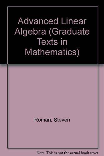 9783540978374: Advanced Linear Algebra