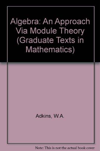 9783540978398: Algebra - An Approach via Module Theory