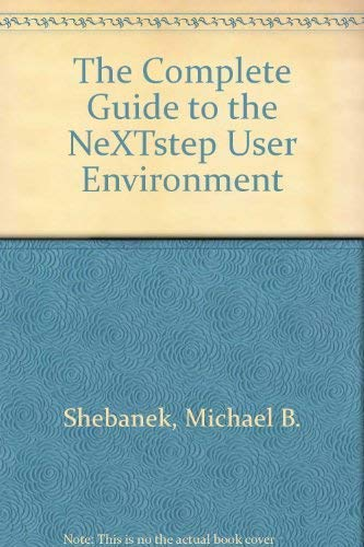 9783540979562: The Complete Guide to the NeXTstep User Environment